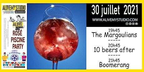 Rosé  Piscine  Party avec  The Margoulians/10 beers after/Boomerang billets
