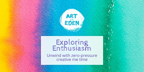 Exploring Enthusiasm: super relaxed, mindful art tickets