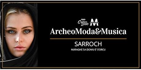 Archeo, Moda e Musica a Sarroch biglietti