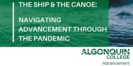 The Ship and The Canoe:  Navigating Advancement Through the Pandemic tickets