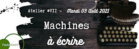 Machines à Écrire - Atelier #7 tickets