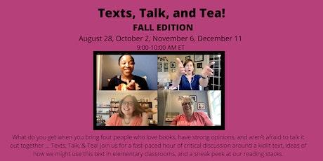 Texts, Talk and Tea!--Fall 2021 entradas