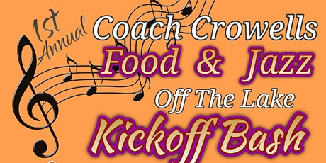 Coach Crowells 1st Annual Food & Jazz Off The Lake tickets
