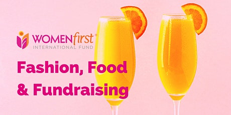 Fashion, Food & Fundraising: An Afternoon with Women First tickets