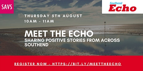 Meet the Echo: Sharing Positive Stories from across Southend tickets