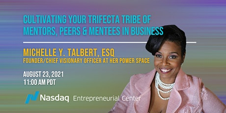Cultivating Your Trifecta Tribe of Mentors, Peers & Mentees in Business tickets