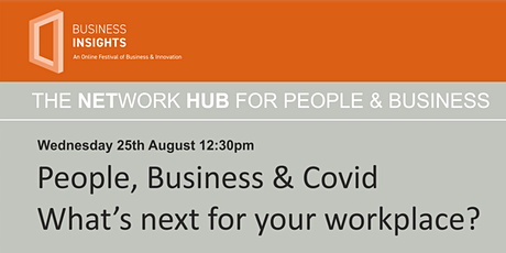 People, Business & Covid – What's next for your workplace? tickets