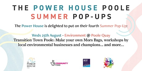 """The Power House Poole """"Environment"""" Summer Pop-Up tickets"""