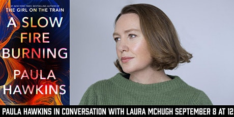 Paula Hawkins in conversation with Laura McHugh: A Slow Fire Burning tickets