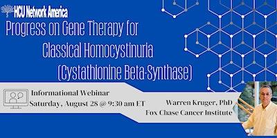 Informational Webinar:Progress on Gene Therapy for Classical Homocystinuria