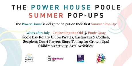 """The Power House Poole """"Celebrating the Old"""" Summer Pop-Up tickets"""
