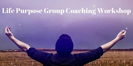 Life Purpose Group Coaching Workshop tickets