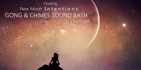 Floating New Moon Intentions GONG & CHIMES SOUND BATH in a hammock tickets