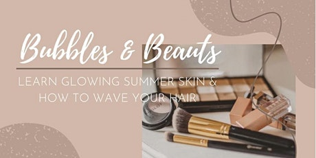 Bubbles & Beauts - glowing summer skin & how to do perfect waves tickets