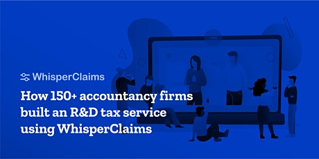 How 150+ accountancy firms built an R&D tax service using WhisperClaims tickets