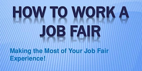 """How to """"Work"""" a  Job Fair! Special Edition! (for upcoming job fairs) tickets"""