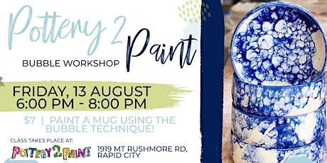 EAFB Pottery 2 Paint - Bubble Workshop tickets
