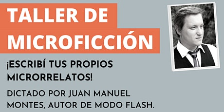 TALLER DE MICROFICCIÓN CON JUAN MANUEL MONTES boletos