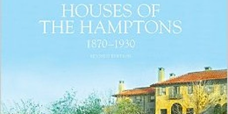 Tuesday Talk: Gilded Age Houses and Gardens of the Hamptons tickets