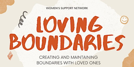 Loving Boundaries: Creating and Maintaining Boundaries with Loved Ones tickets