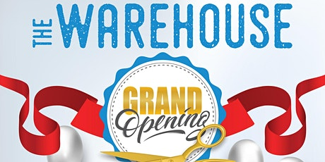 The Warehouse Official Grand Opening tickets