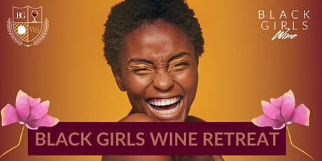 Black Girls Wine Annual Retreat tickets