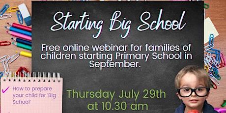 Starting Big School - Free online Webinar for Parents tickets