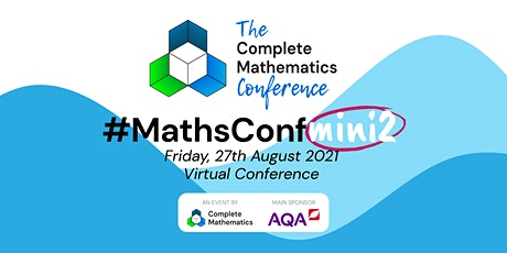 #MathsConfMini2 - A Complete Mathematics Virtual Event tickets