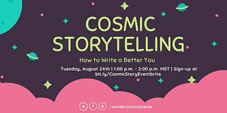 Cosmic Storytelling: How to Write a Better You tickets
