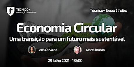 Técnico+ Expert Talks: Economia Circular bilhetes