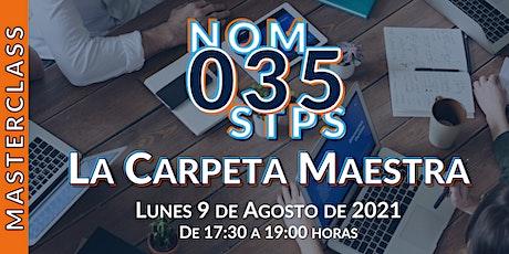 Masterclass: La Carpeta Maestra de la NOM-035-STPS-2018 entradas