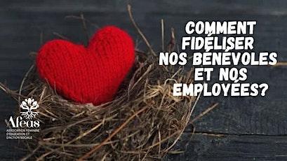 Comment fidéliser nos bénévoles et nos employées? billets