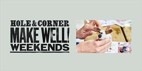Aardman Animations @ Make Well with Hole & Corner tickets