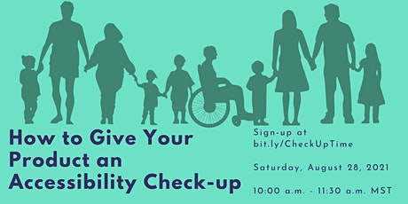 How to Give Your Product an Accessibility Check-up: The Workshop! Tickets