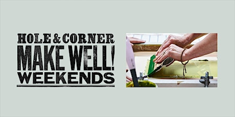 Screen Printing Workshops @ Make Well with Hole & Corner tickets