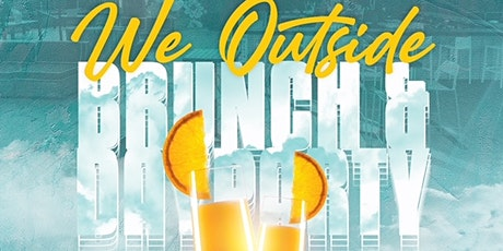 WE OUTSIDE DAY PARTY AND BRUNCH - THE BESTIE BRUNCH tickets