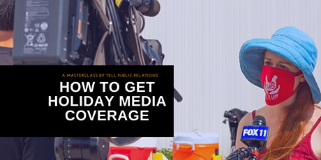Masterclass: How to Get Holiday Media Coverage tickets