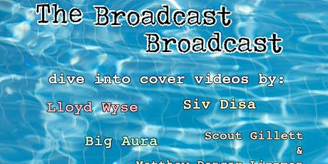 The Broadcast Broadcast (livestream series) tickets