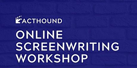 Acthound Online Screenwriting  Workshop tickets