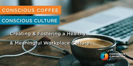 Conscious Coffee: Creating & Fostering a Healthy & Meaningful Workplace tickets