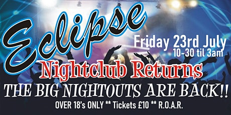 Eclipse Opening Night Friday 23rd July tickets