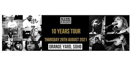 Urban Kingdom 10 Year Celebration Tour: Soho tickets