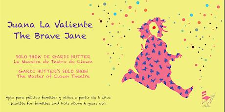 JUANA LA VALIENTE (THE BRAVE JANE) de la maestra suiza de teatro de clown entradas