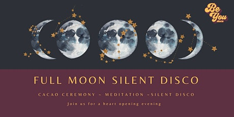 Full Moon Silent Disco & Cacao Ceremony tickets