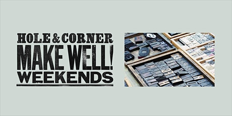 Letterpress Print Workshops @ Make Well with Hole & Corner tickets