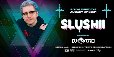 Slushii  at Royale | 8.27.21 | 10:00 PM | 21+ tickets