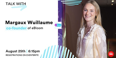 Le Wagon Talk with Margot Wuillaume, co-founder of eBloom tickets