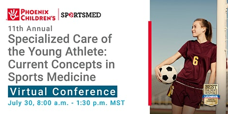 Phoenix Children's 11th Annual Specialized Care of the Young Athlete tickets