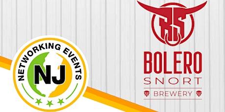 NJ Networking Event - Bolero Snort Brewery and Tasting Room, Carlstadt, NJ tickets
