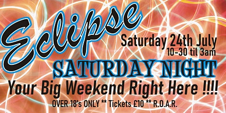 Eclipse Opening Saturday 24th July tickets